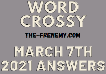 Word Crossy March 7 2021 Answers