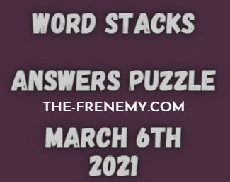 Word Stacks March 6 2021 Answers