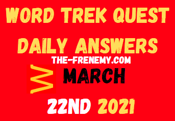 Word Trek Quest March 22 2021 Answers