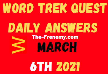 Word Trek Quest March 6 2021 Answers