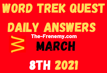 Word Trek Quest March 8 2021 Answers
