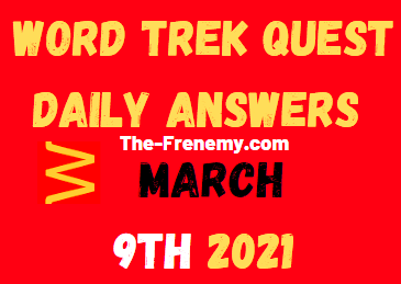 Word Trek Quest March 9 2021 Answers