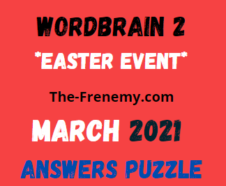Wordbrain 2 Easter Event March 2021 Answers Puzzle