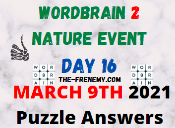 Wordbrain 2 Nature Day 16 March 9 2021 Answers