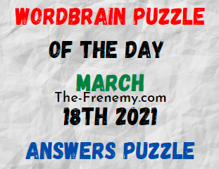 Wordbrain Puzzle of the Day March 18 2021 Answers