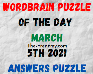 Wordbrain Puzzle of the Day March 5 2021 Answers