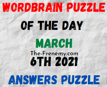 Wordbrain Puzzle of the Day March 6 2021 Answers