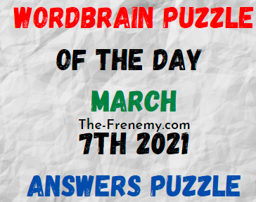 Wordbrain Puzzle of the Day March 7 2021 Answers