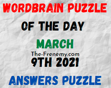 Wordbrain Puzzle of the Day March 9 2021 Answers
