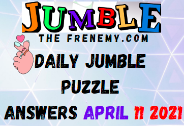 Jumble April 11 2021 Answers Puzzle