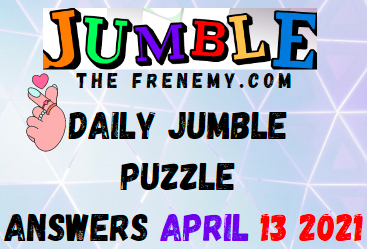 Jumble April 13 2021 Answers Puzzle Today