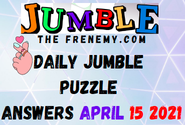 Jumble April 15 2021 Answers Puzzle Today