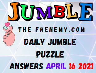 Jumble April 16 2021 Answers Puzzle Today