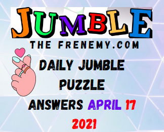 Jumble April 17 2021 Answers Puzzle Today