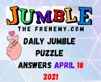Jumble April 18 2021 Answers Puzzle Today