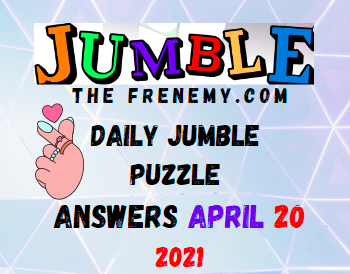 Jumble April 20 2021 Answers Puzzle Today