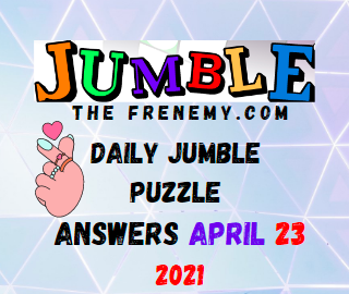 Jumble April 23 2021 Answers Puzzle Today