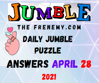 Jumble April 28 2021 Answers Puzzle Today