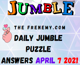 Jumble April 7 2021 Answers Puzzle Daily