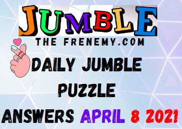 Jumble April 8 2021 Answers Puzzle Today