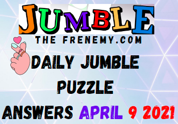 Jumble April 9 2021 Answers Puzzle Today