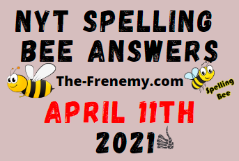 Nyt Spelling Bee April 11 2021 Answers