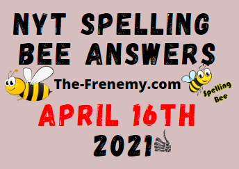 Nyt Spelling Bee April 16 2021 Answers Puzzle
