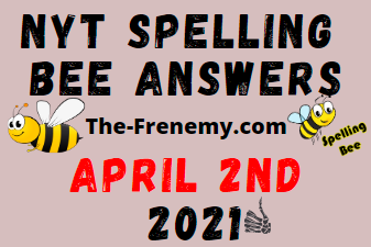 Nyt Spelling Bee April 2 2021 Answers