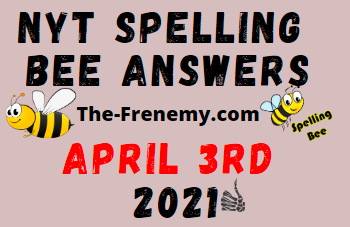Nyt Spelling Bee April 3 2021 Answers