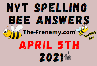 Nyt Spelling Bee April 5 2021 Answers
