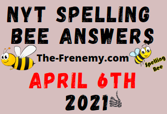 Nyt Spelling Bee April 6 2021 Answers