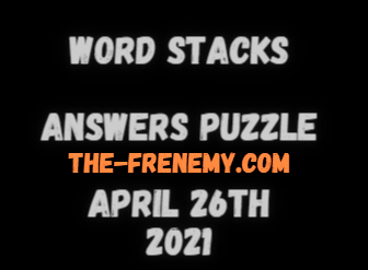 Word Stacks April 26 2021 Answers