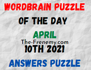 Wordbrain Puzzle of the Day April 10 2021 Answers