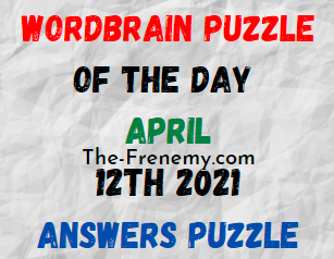 Wordbrain Puzzle of the Day April 12 2021 Answers