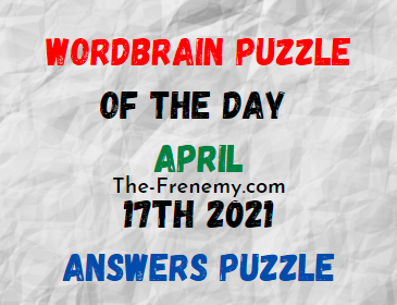 Wordbrain Puzzle of the Day April 17 2021 Answers