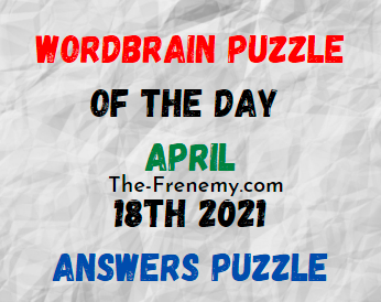 Wordbrain Puzzle of the Day April 18 2021 Answers