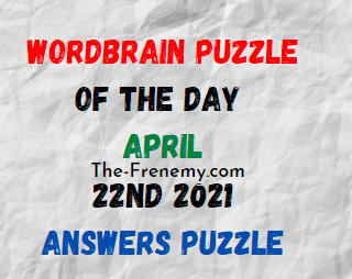 Wordbrain Puzzle of the Day April 22 2021 Answers