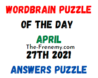 Wordbrain Puzzle of the Day April 27 2021 Answers
