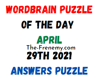 Wordbrain Puzzle of the Day April 29 2021 Answers