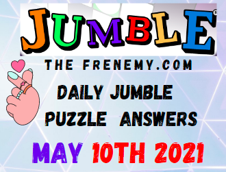 Jumble May 10 2021 Answers Puzzle Today