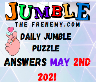 Jumble May 2 2021 Answers Puzzle Today