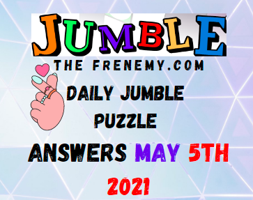 Jumble May 5 2021 Answers Puzzle