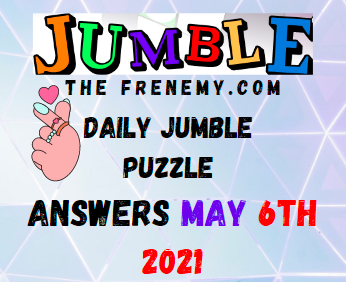 Jumble May 6 2021 Answers Puzzle Today