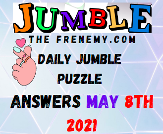 Jumble May 8 2021 Answers Puzzle Daily