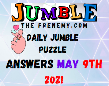 Jumble May 9 2021 Answers Puzzle Today