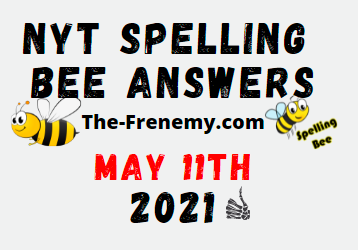 Nyt Spelling Bee May 11 2021 Answers