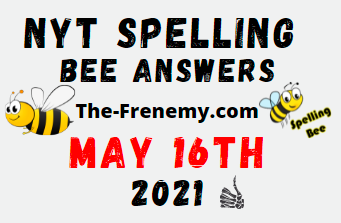 Nyt Spelling Bee May 16 2021 Answers