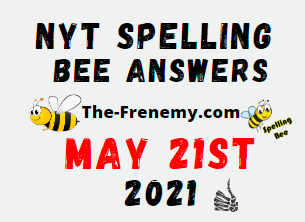 Nyt Spelling Bee May 21 2021 Answers