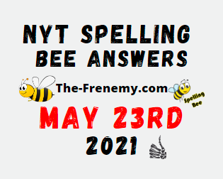 Nyt Spelling Bee May 23 2021 Answers