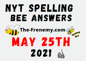 Nyt Spelling Bee May 25 2021 Answers